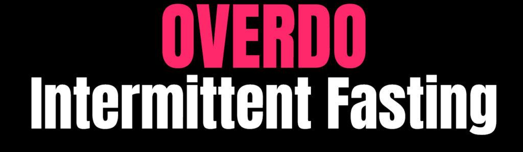 Overdo Intermittent Fasting Hormetik